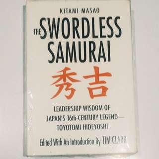The swordless Samurai: Leadership Wisdom of japan's 16th century legend Toyotomi Hideyoshi