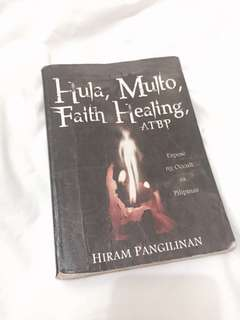 Hula, Multo, Faith Healing atbp.