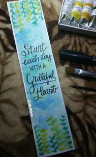 Handmade Watercolor Bookmark (Start Each Day with A Grateful Heart)