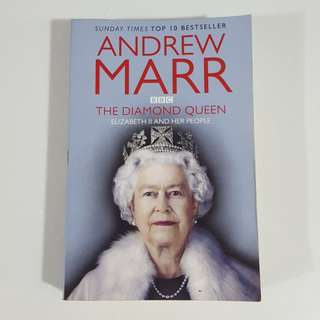 The Diamond Queen: Elizabeth II and Her People by Andrew Marr