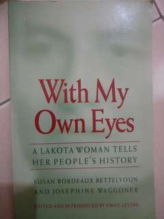 With My Own Eyes - Susan B. Bettelyoun & Josephine Waggoner
