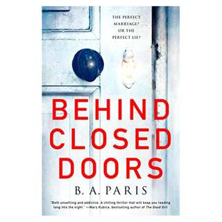 Behind Closed Doors: A Novel Kindle Edition by B. A. Paris  (Author)