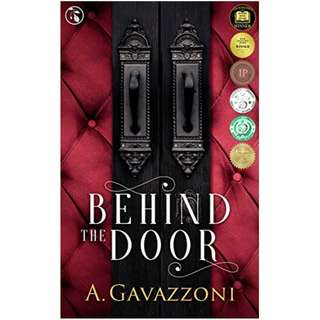 Behind the Door: A Sizzling, Psychological Suspense (Hidden Motives Book 1) Kindle Edition by A. Gavazzoni  (Author), Jill Noble-Shearer (Editor)