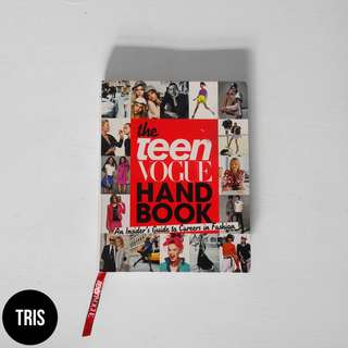 TEEN VOGUE HANDBOOK: AN INSIDER'S GUIDE TO A CAREERS IN FASHION