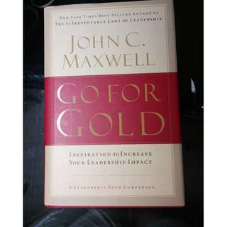 Self-help Book : Go For Gold by John C. Maxwell