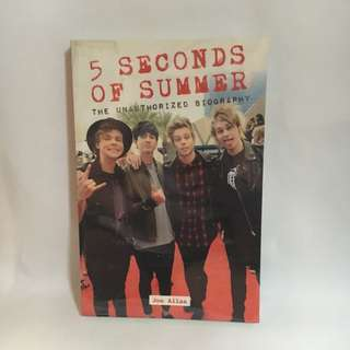 5 SECONDS OF SUMMER (5SOS) - The Unauthorized Biography