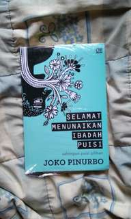 Selamat Menunaikan Ibadah Puisi oleh Joko Pinurbo
