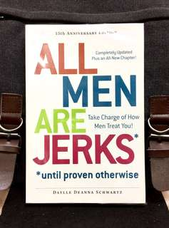 《New Book Condition + 15th Anniversary Updated Edition》Daylle Deanna Schwartz - ALL MEN ARE JERKS UNTIL PROVEN OTHERWISE : Take Charge of How Men Treat You!