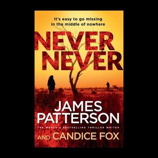 Never Never - James Patterson and Candice Fox