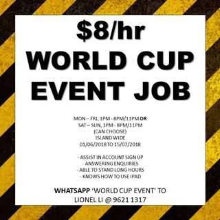 World Cup Event    Minimum 2 weeks    Island wide locations