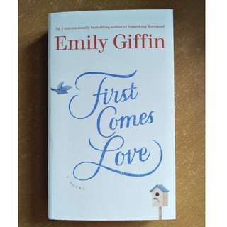 """""""First Comes Love"""" by Emily Giffin"""