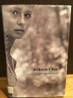 Before I Die: A Novel