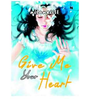 Ebook Give Me Your Heart - Nilaneiill