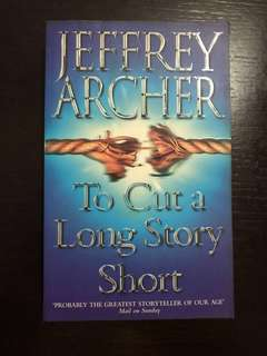 Jeffrey Archer 'To Cut A Long Story Short'