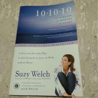 10-10-10: A Life-Transforming Idea by Suzy Welch