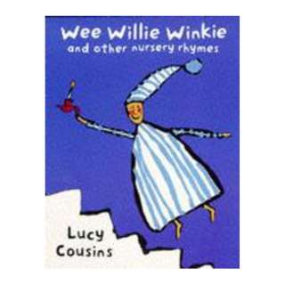 Wee Willie Winkie and Other Nursery Rhymes