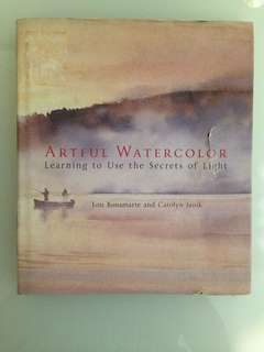 Lou Bonamarte and Carolyn Janik - Artful Watercolor: Learning to Use the Secrets of Light