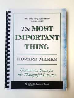 The Most Important Thing : Uncommon Sense for the Thoughtful Investor by Howard Marks Hard Copy