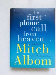 HARD BOUND! The First Phone Call From Heaven ~ Mitch Albom