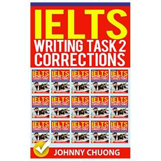 Ielts Writing Task 2 Corrections: Most Common Mistakes Students Make and How to Avoid Them (Box set 15 in 1) Kindle Edition by JOHNNY CHUONG  (Author)