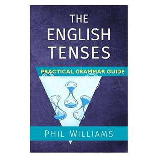 The English Tenses Practical Grammar Guide Kindle Edition by Phil Williams  (Author), Bob Wright (Illustrator)