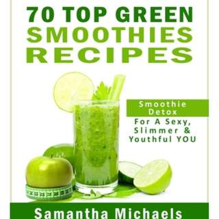 70 Top Green Smoothie Recipes : Smoothie Detox For A Sexy, Slimmer & Youthful YOU