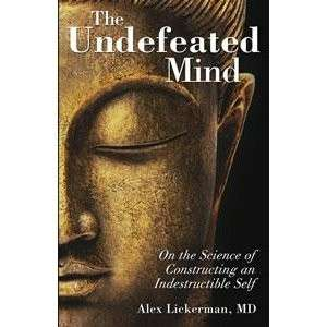 eBook - The Undefeated Mind by Alex Lickerman