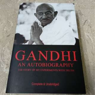 Gandhi, An Autobiography: The Story of My Experiments With Truth