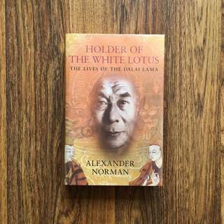 Holder of the White Lotus - The Lives of the Dalai Lama