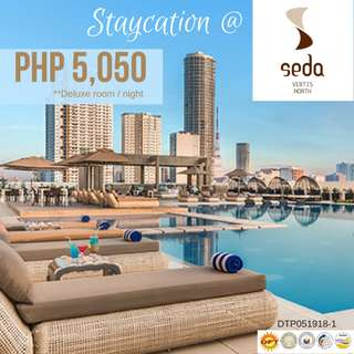 Staycation at Seda Vertis North