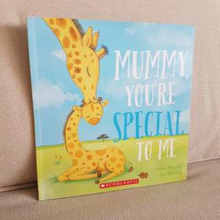 Mummy, you're special to me by scholastic