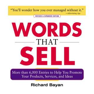 Words that Sell, Revised and Expanded Edition: The Thesaurus to Help You Promote Your Products, Services, and Ideas Kindle Edition by Richard Bayan  (Author)