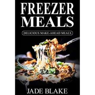 Freezer Meals: Top 365+ Quick & Easy Make-Ahead Recipes for Busy Families© Includes 1 FULL Month Meal Plan (Your Ultimate Freezer Meal Cookbook)