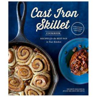 The Cast Iron Skillet Cookbook: Recipes for the Best Pan in Your Kitchen