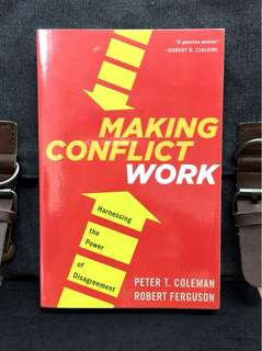 《Bran-New + Winner of the 2016 IACM Outstanding Book Award +  A Practical And Revolutionary Guide To Navigating & Managing Conflicts Successfully》Peter Coleman & Robert Ferguson - MAKING CONFLICT WORK : Harnessing The Power Of Disagreement