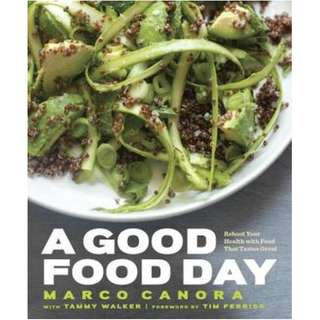 A Good Food Day: 125 Recipes for Great Food and Great Health