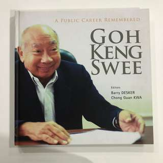 Goh Keng Swee-A Public Career Remembered