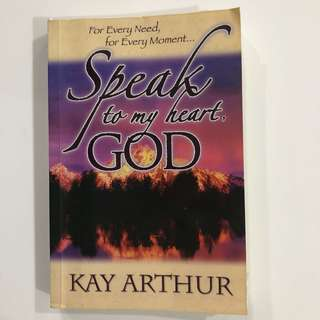 Speak to my heart, GOD. By Kay Arthur