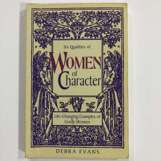 Six Qualities of Women of Character by Debra Evans