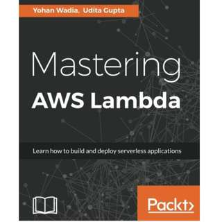 ebook: Mastering AWS Lambda: Learn how to build and deploy serverless applications