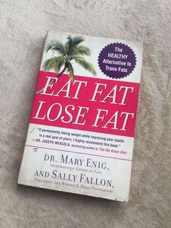 Eat Fat, Lose Fat (Dr. Mary Enig / Sally Fallon)