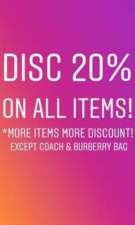 DISCOUNT 20% ON ALL ITEMS (except branded bags)