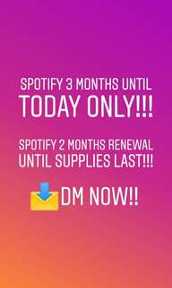 SPOTIFY 3 MONTHS LAST DAY