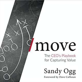 "Book: ""/move - The CEO's Playbook for Capturing Value"" (by Sandy Ogg / Dave Calhoun). RRP USD199.99"