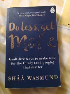 Do less, get More - Shaa Wasmund