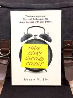 # Highly Recommended《New Book Condition + Ways To Boost Your Personal Productivity》Robert W.Bly - MAKE EVERY SECOND COUNT : Time Management Tips and Techniques for More Success with Less Stress
