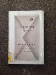 Imre Kertész - Detective Story