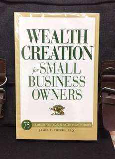 《Bran-New + Your Roadmap To Personal Wealth》James Cheeks - WEALTH CREATION FOR SMALL BUSINESS OWNERS : 75 Strategies for Financial Success in Any Economy