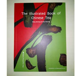 THE ILLUSTRATED BOOK OF CHINESE TEA BY WANG JIANRONG AND GUO DANYING