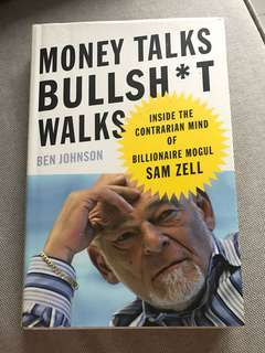 Money talks bullsh*t walks by ben johnson